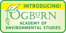 Introducing the Ogburn School Academy of Environmental Studies!